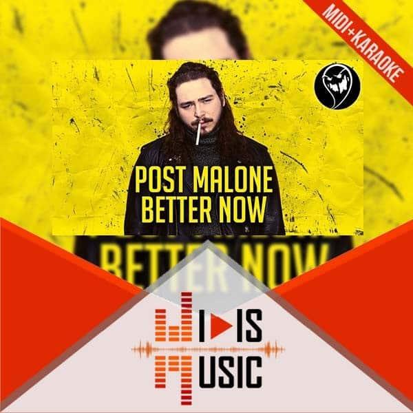 Post Malone Better Now Baixar Mp3: Pistas Midi Y MP3